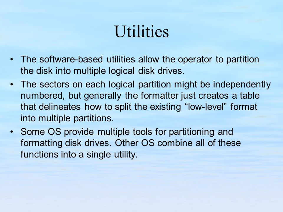 Utilities The software-based utilities allow the operator to partition the disk into multiple logical disk drives.