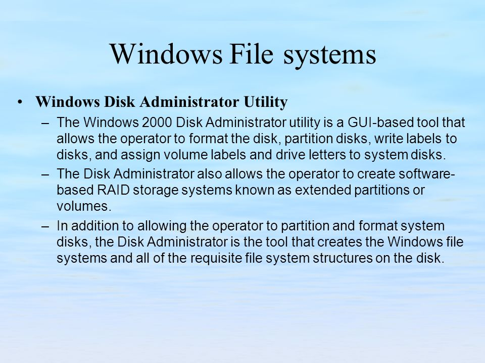 Windows File systems Windows Disk Administrator Utility