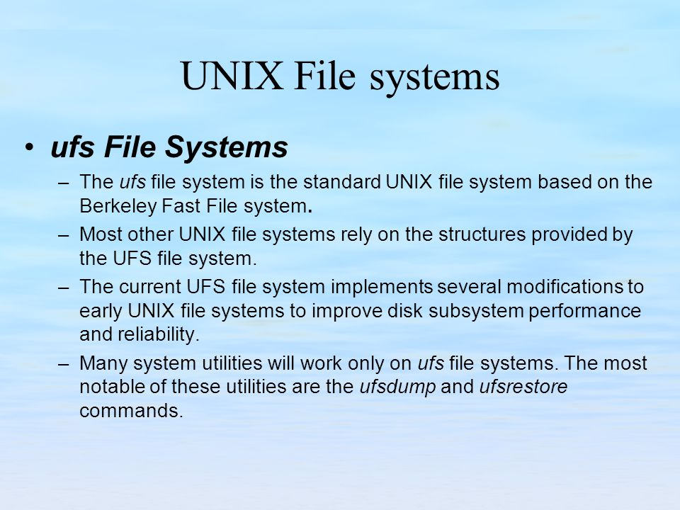 UNIX File systems ufs File Systems