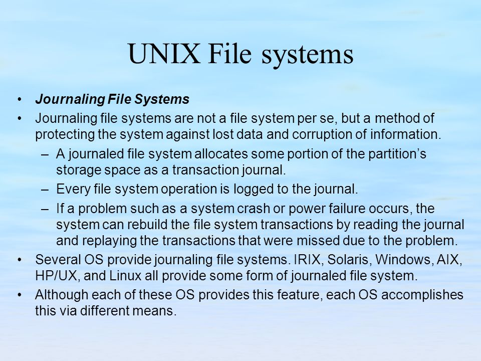 UNIX File systems Journaling File Systems