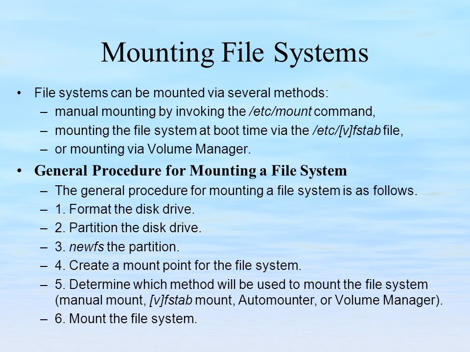 Mounting File Systems General Procedure for Mounting a File System
