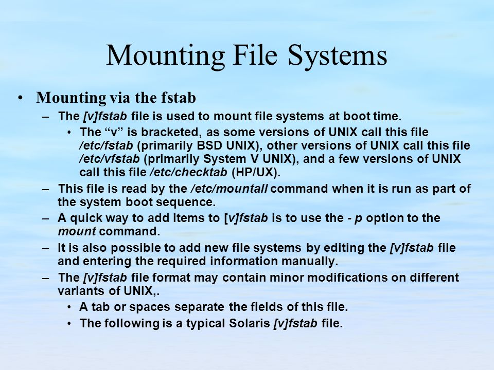 Mounting File Systems Mounting via the fstab