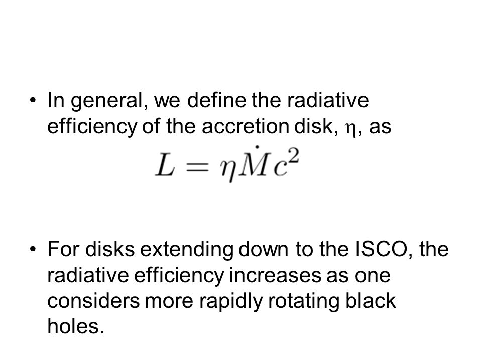 In general, we define the radiative efficiency of the accretion disk, , as