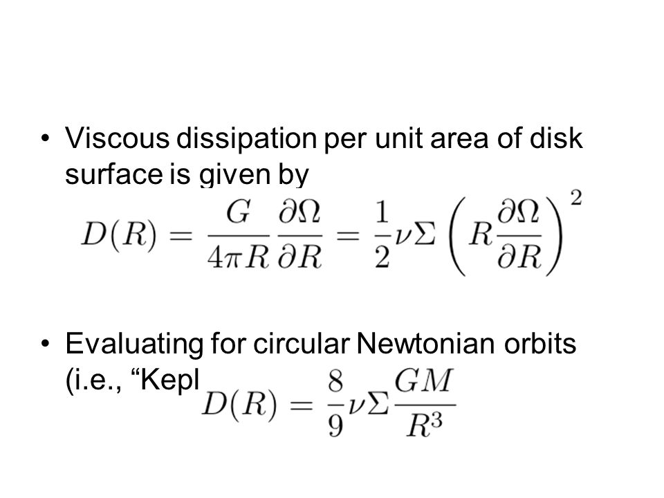 Viscous dissipation per unit area of disk surface is given by