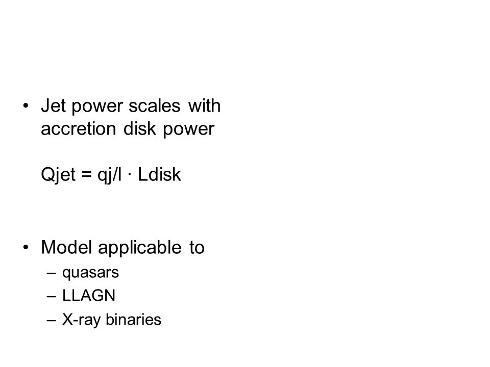 Jet power scales with accretion disk power Qjet = qj/l · Ldisk