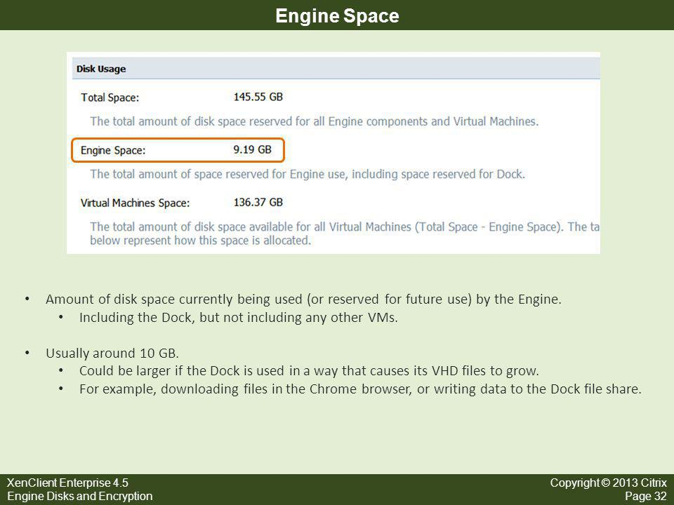 Engine Space Amount of disk space currently being used (or reserved for future use) by the Engine.