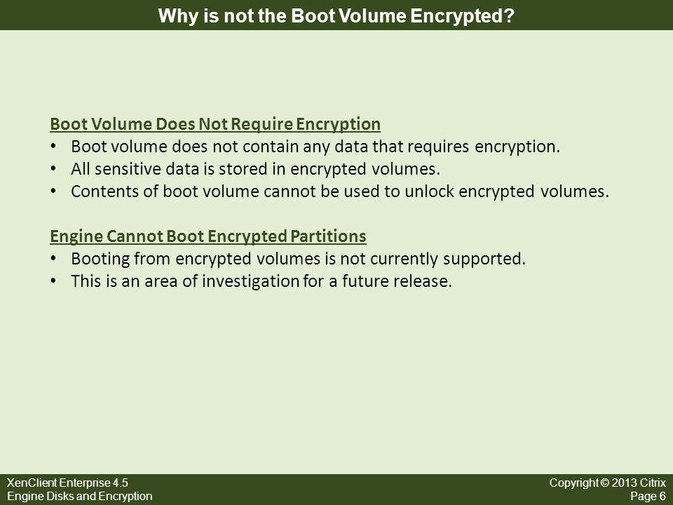Why is not the Boot Volume Encrypted