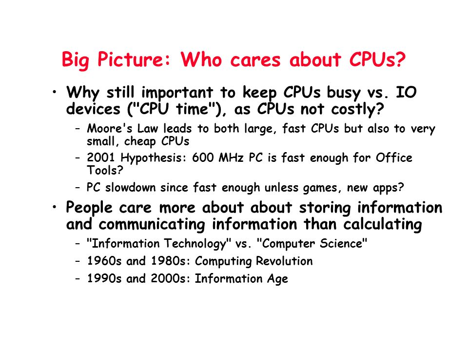 Big Picture: Who cares about CPUs