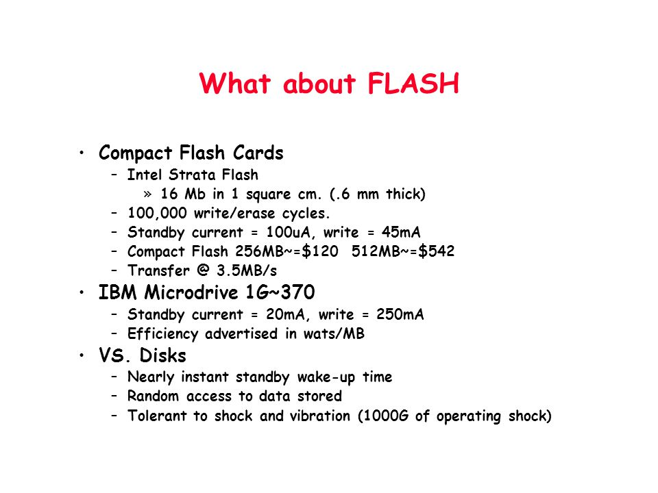 What about FLASH Compact Flash Cards IBM Microdrive 1G~370 VS. Disks