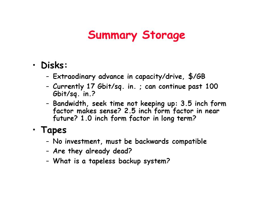 Summary Storage Disks: Tapes