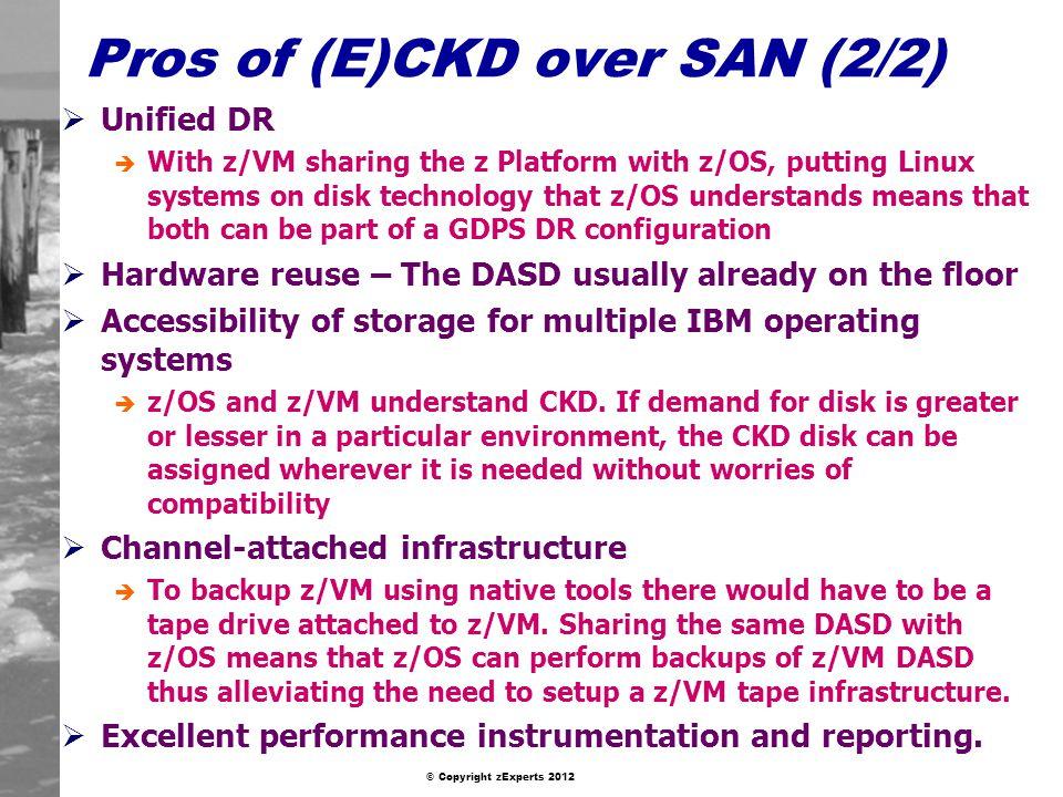 Pros of (E)CKD over SAN (2/2)