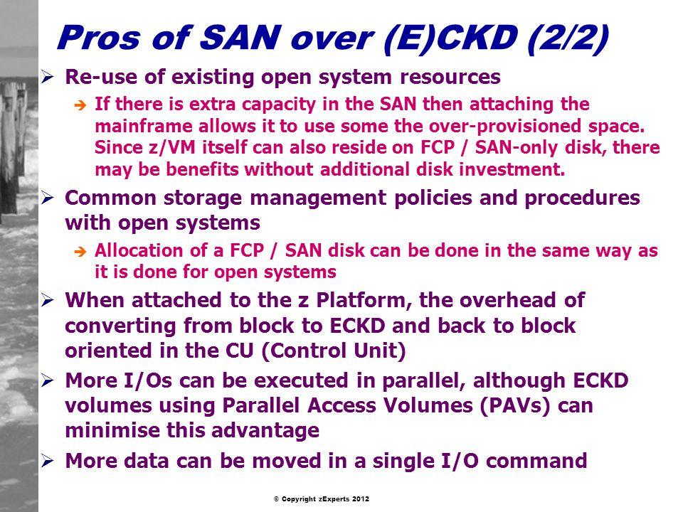 Pros of SAN over (E)CKD (2/2)