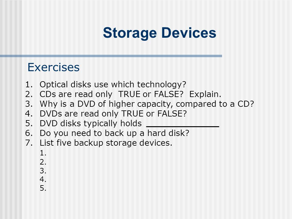 Storage Devices Exercises Optical disks use which technology