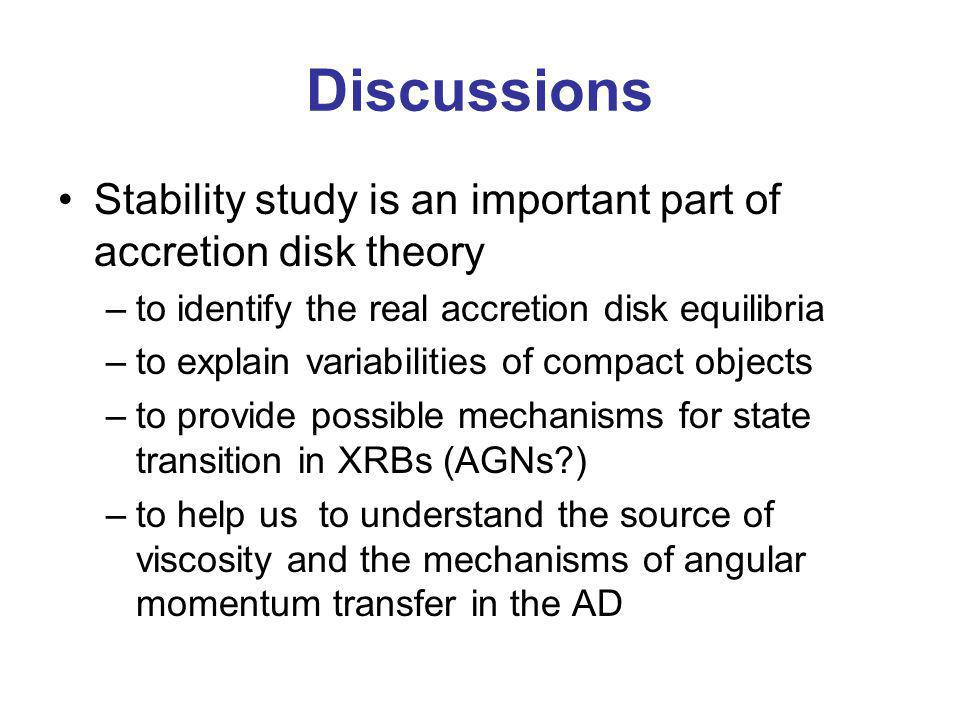 Discussions Stability study is an important part of accretion disk theory. to identify the real accretion disk equilibria.