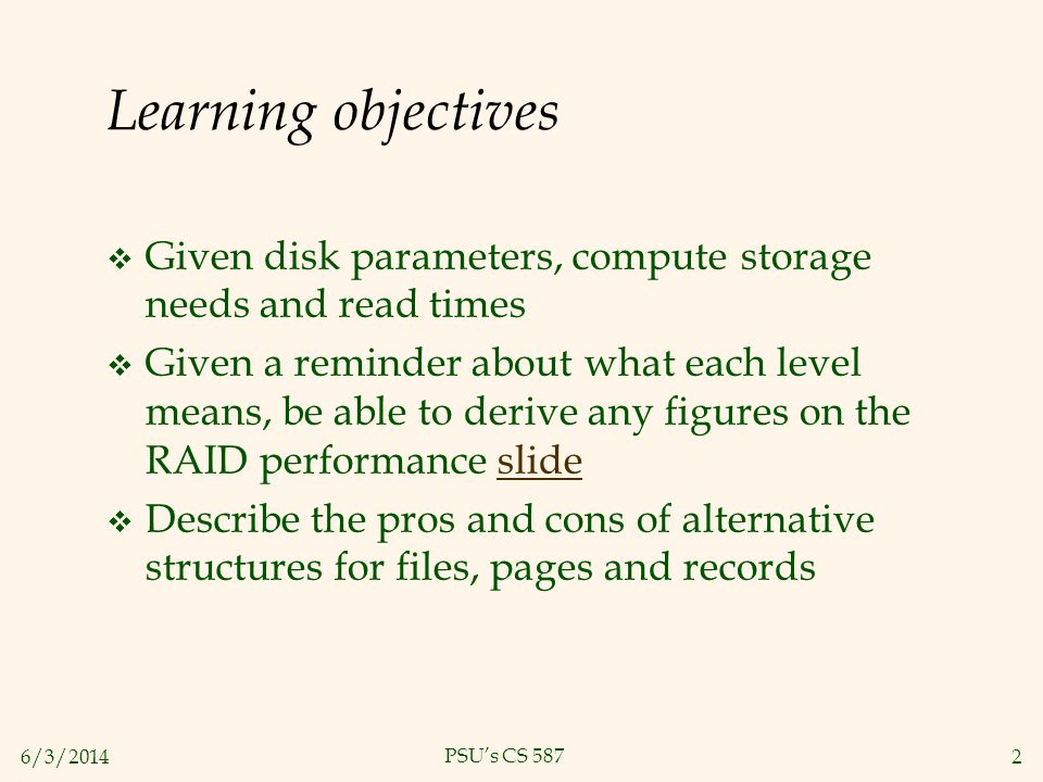 Learning objectives Given disk parameters, compute storage needs and read times.
