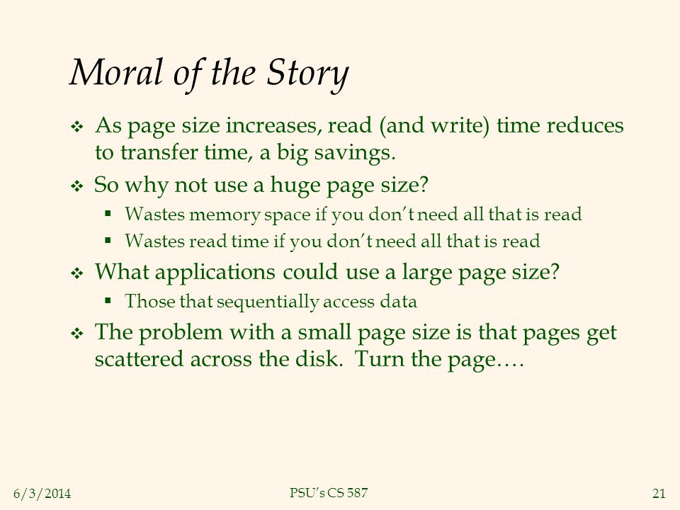 Moral of the Story As page size increases, read (and write) time reduces to transfer time, a big savings.