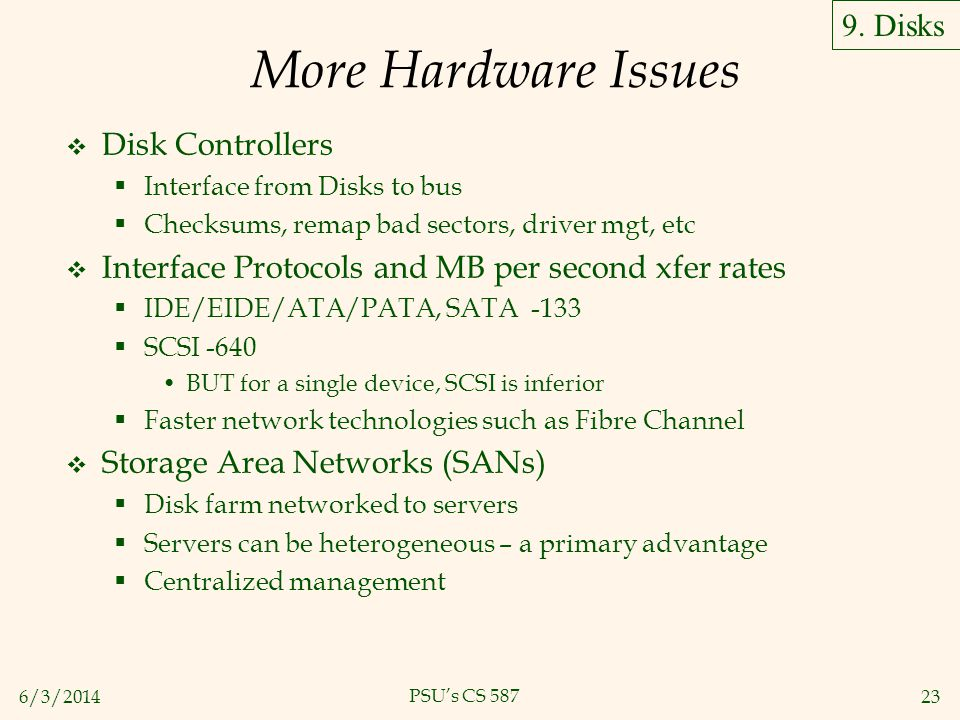 More Hardware Issues 9. Disks Disk Controllers