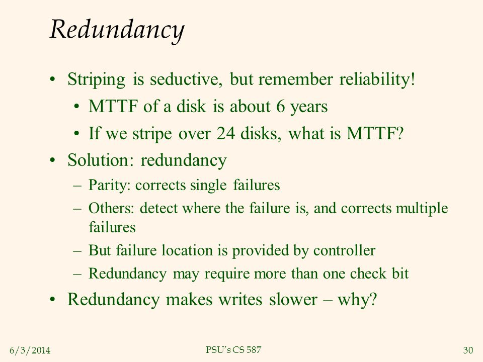 Redundancy Striping is seductive, but remember reliability!