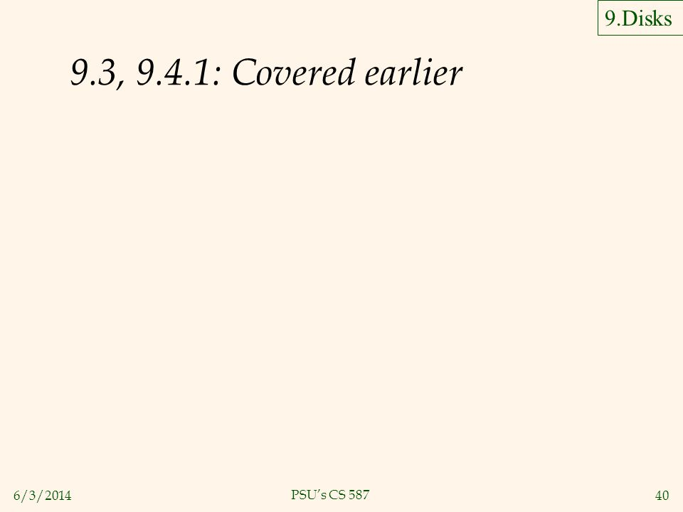 9.Disks 9.3, 9.4.1: Covered earlier 24