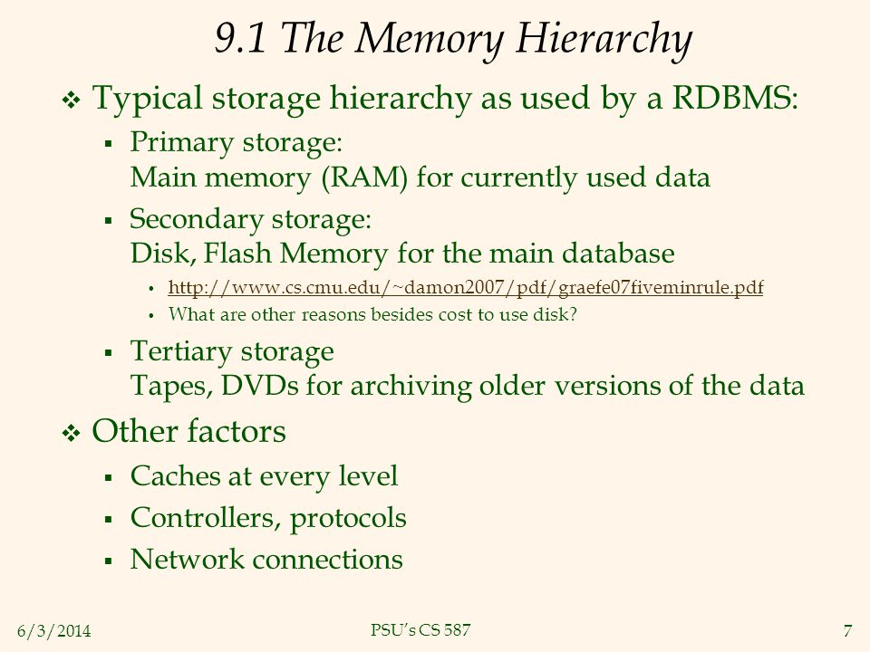 9.1 The Memory Hierarchy Typical storage hierarchy as used by a RDBMS: