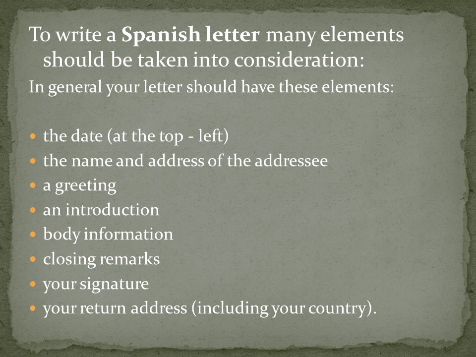 To write a Spanish letter many elements should be taken into consideration:
