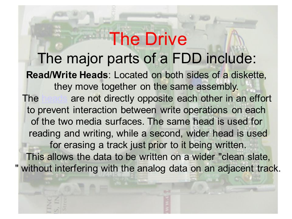The Drive The major parts of a FDD include: