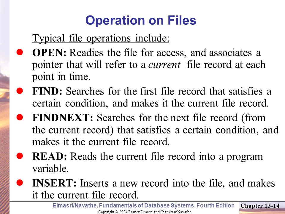 Operation on Files Typical file operations include: