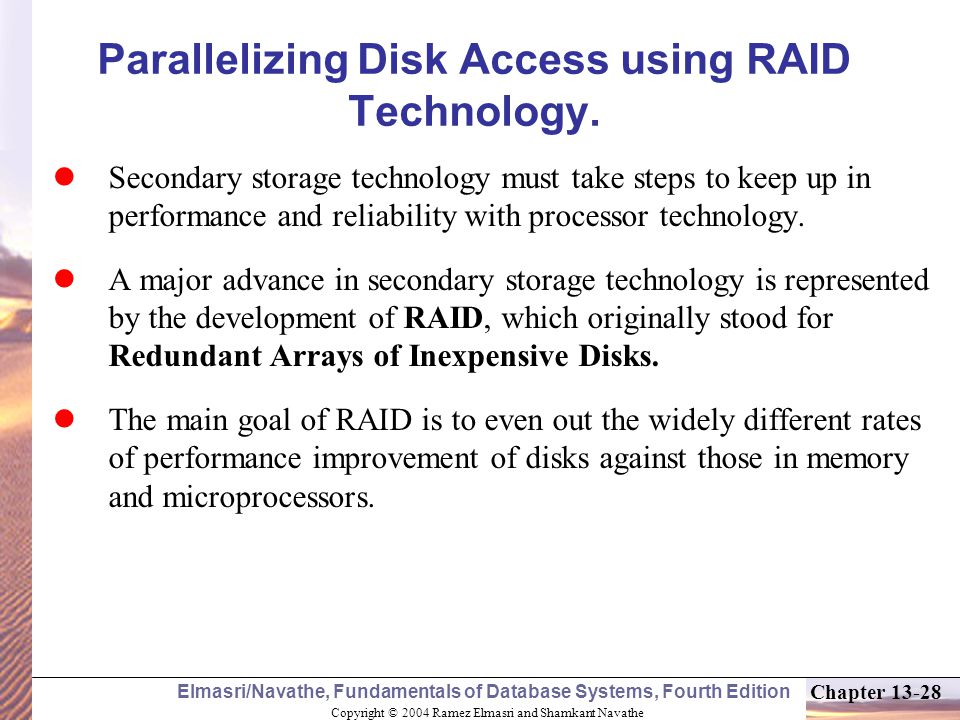 Parallelizing Disk Access using RAID Technology.