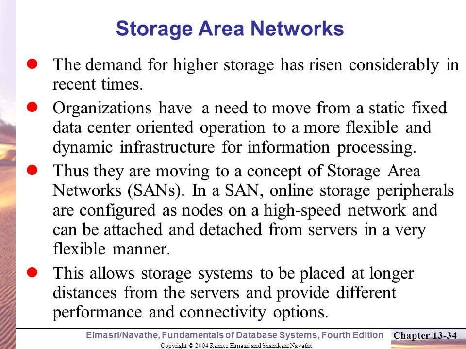 Storage Area Networks The demand for higher storage has risen considerably in recent times.
