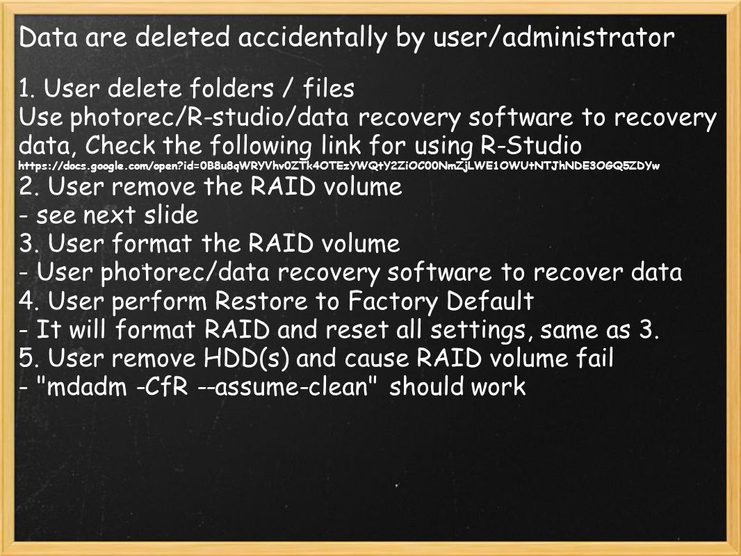 Data are deleted accidentally by user/administrator