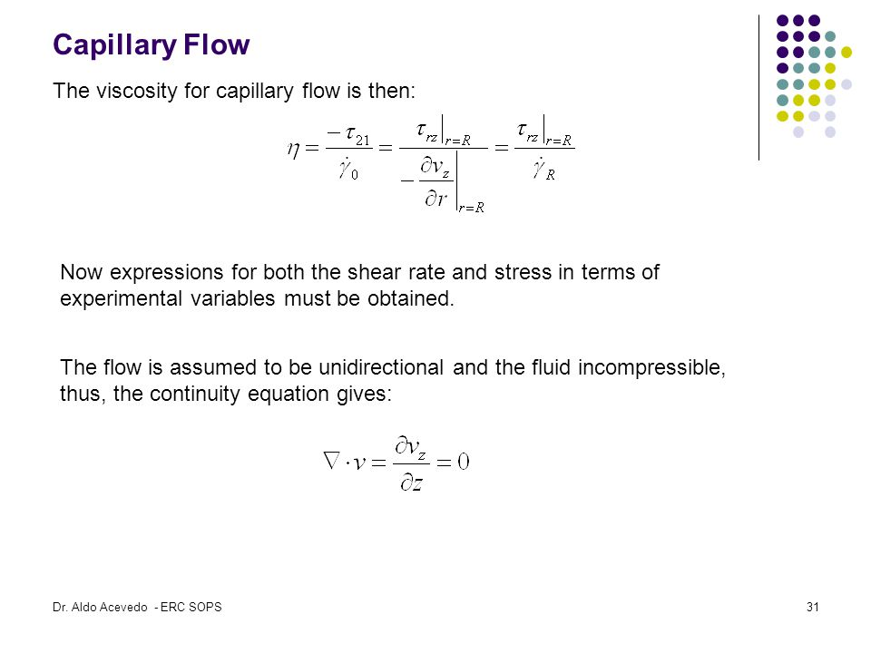 Capillary Flow The viscosity for capillary flow is then: