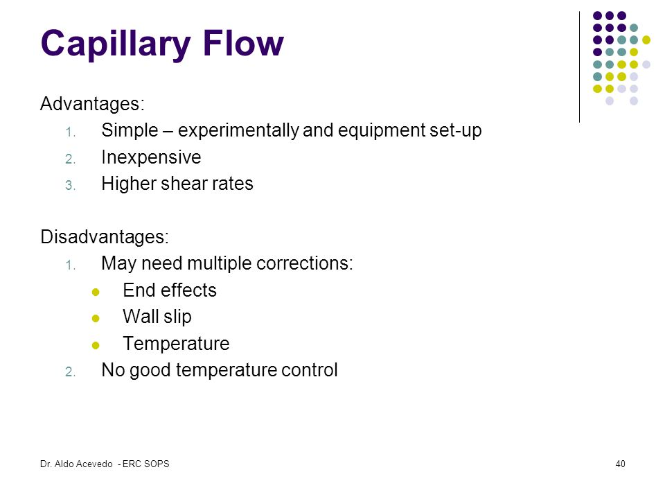 Capillary Flow Advantages:
