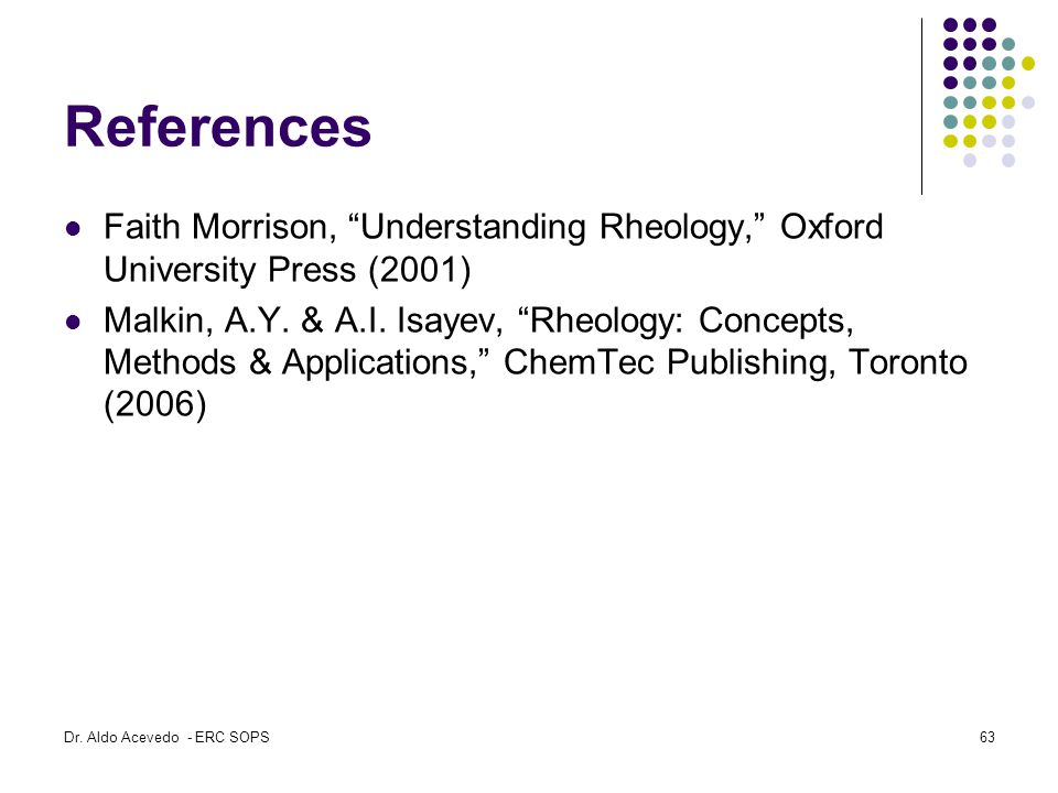 References Faith Morrison, Understanding Rheology, Oxford University Press (2001)