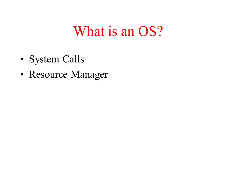 What is an OS System Calls Resource Manager