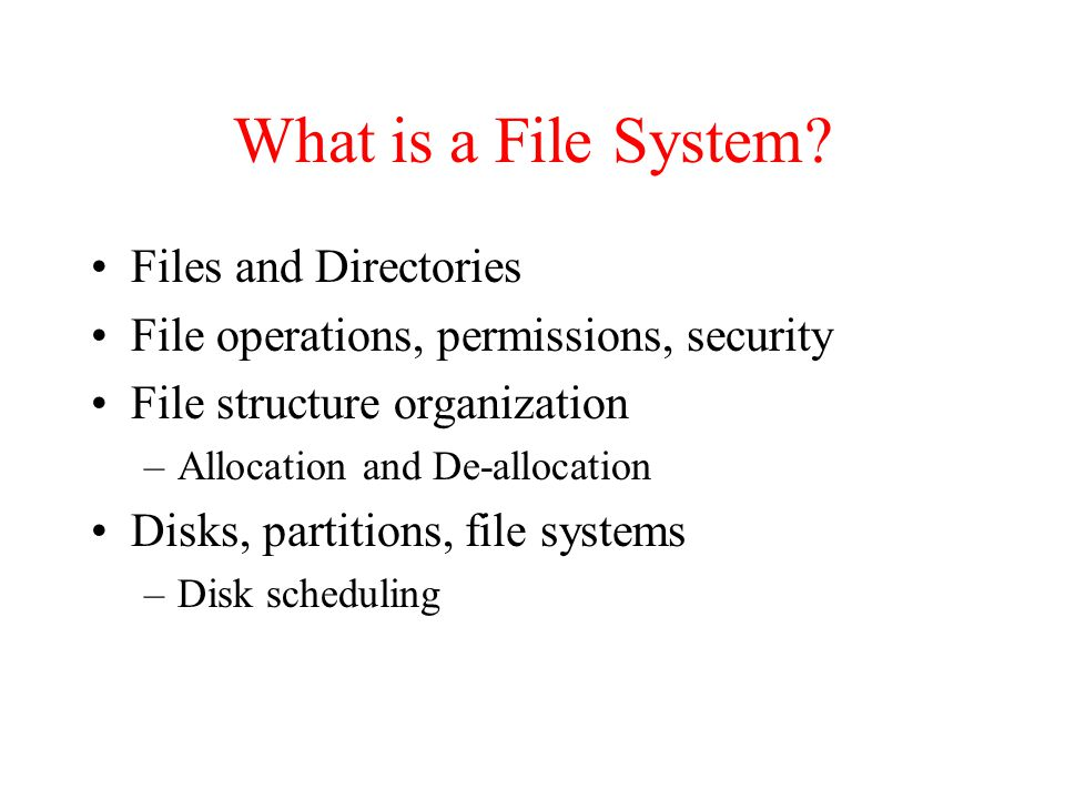 What is a File System Files and Directories