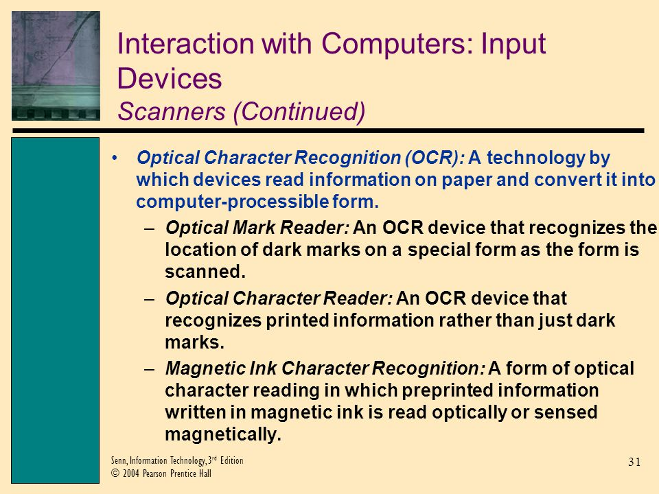 Interaction with Computers: Input Devices Scanners (Continued)