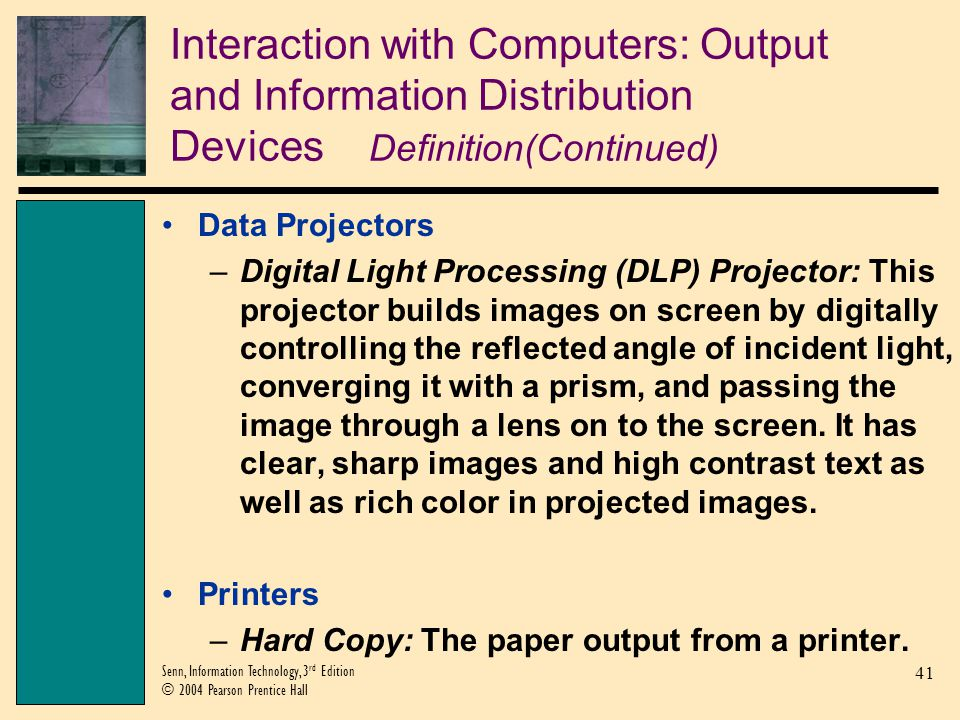 Interaction with Computers: Output and Information Distribution Devices Definition(Continued)