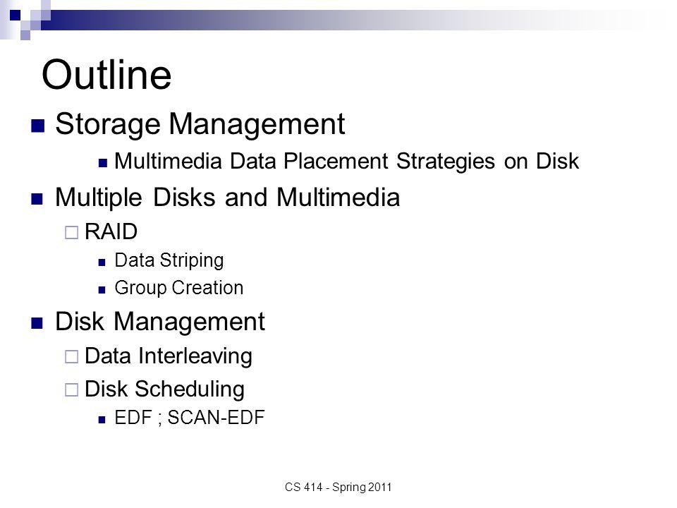 Outline Storage Management Multiple Disks and Multimedia