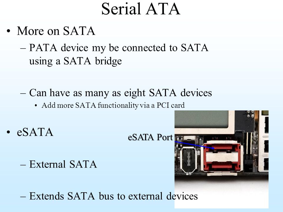 Serial ATA More on SATA eSATA