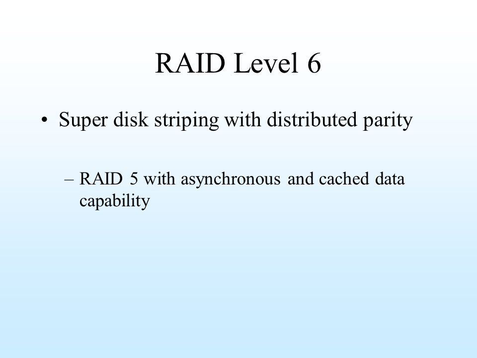 RAID Level 6 Super disk striping with distributed parity
