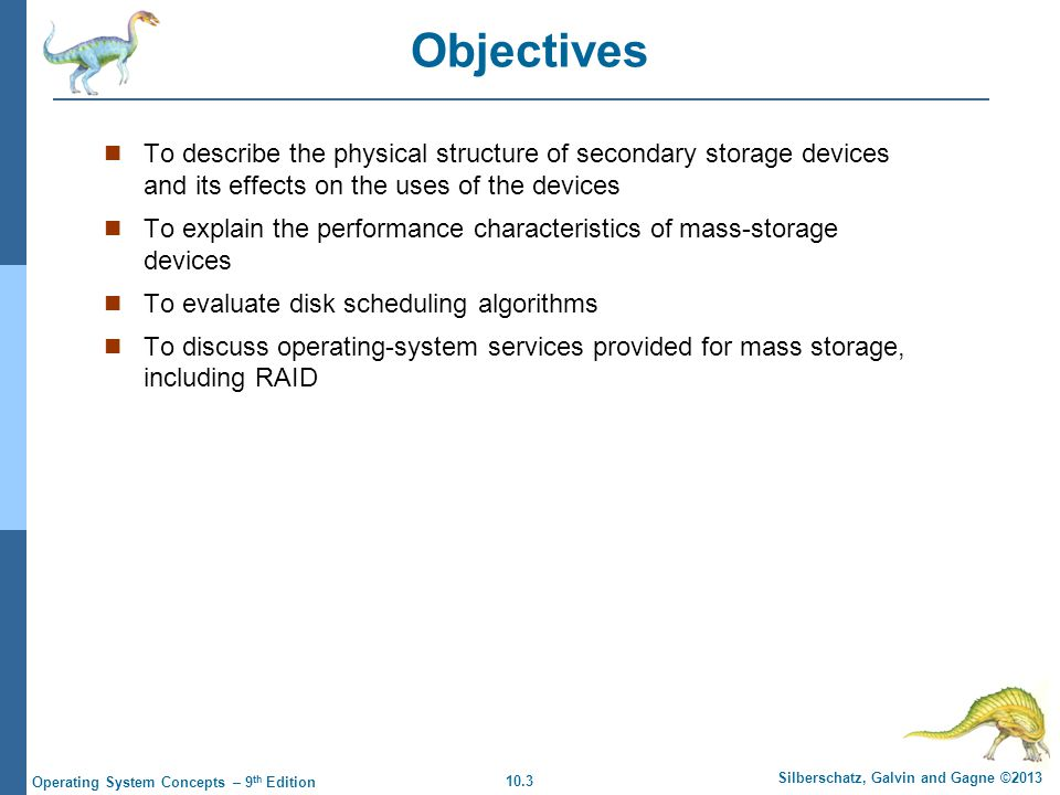 Objectives To describe the physical structure of secondary storage devices and its effects on the uses of the devices.