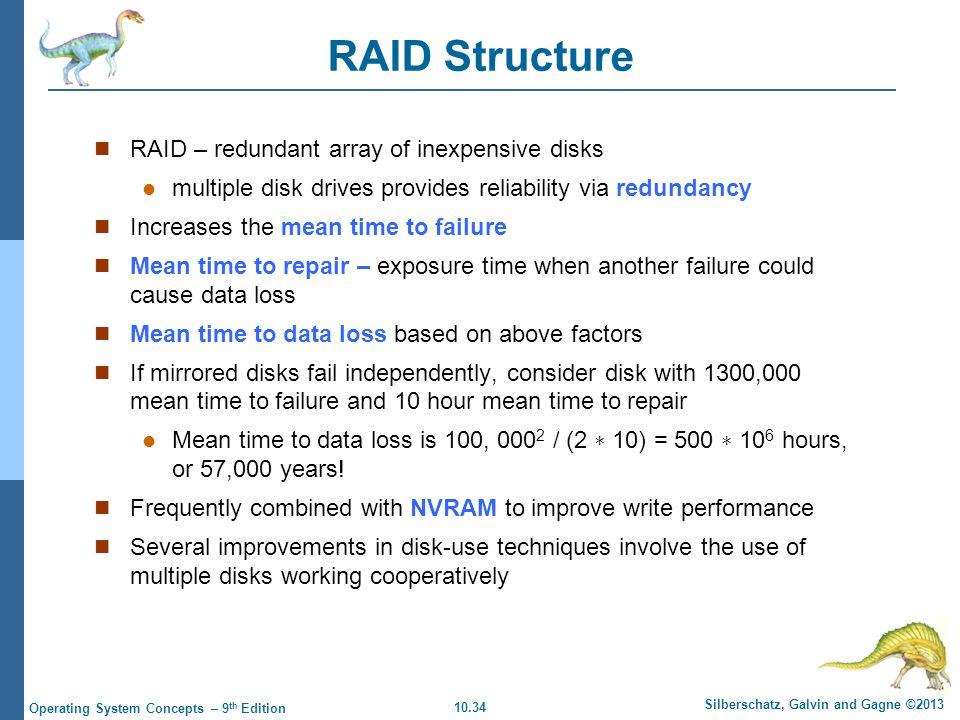 RAID Structure RAID – redundant array of inexpensive disks