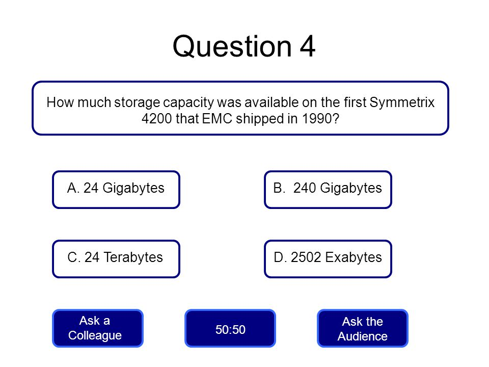 Question 4 How much storage capacity was available on the first Symmetrix 4200 that EMC shipped in 1990