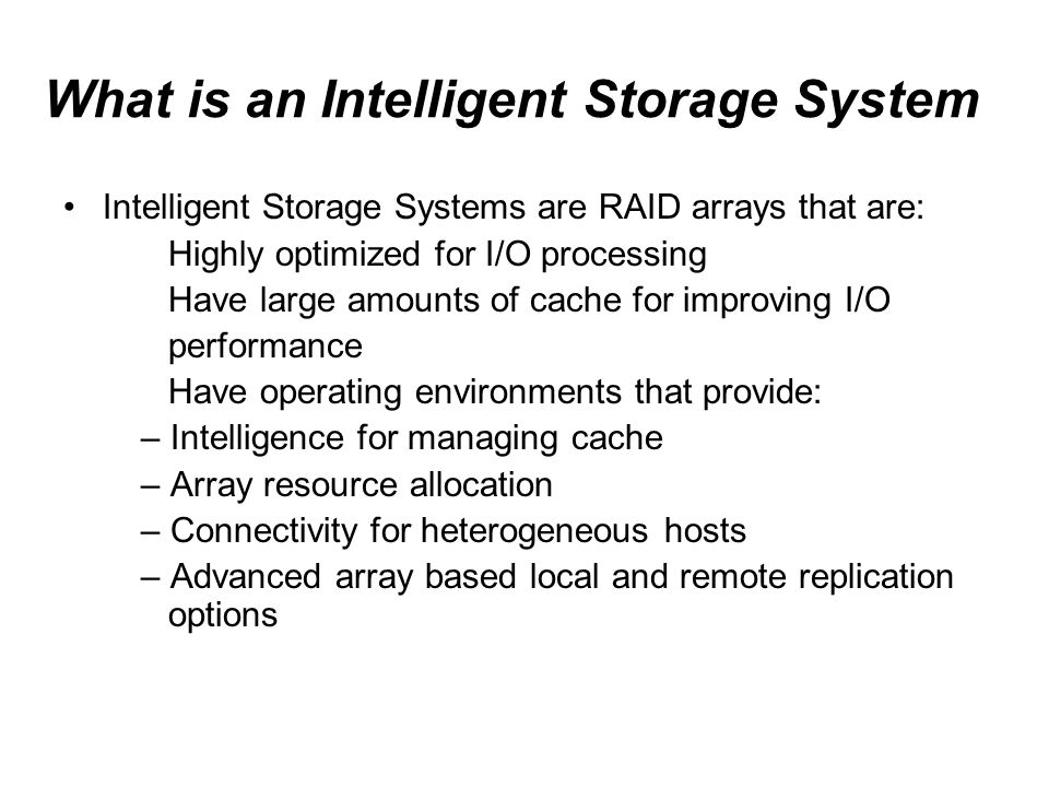 What is an Intelligent Storage System