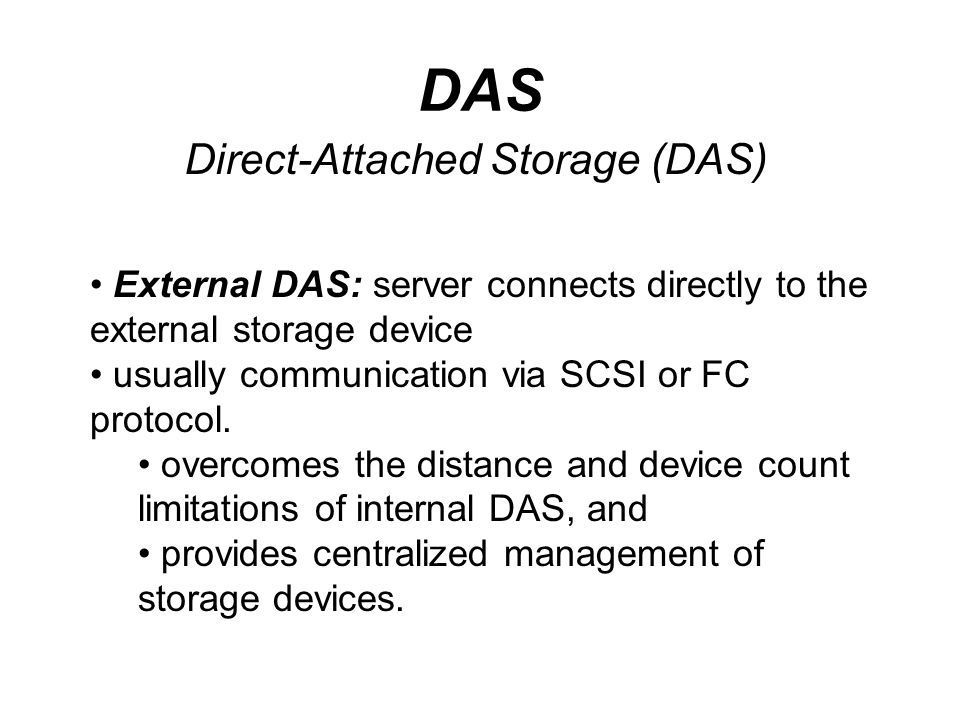 DAS Direct-Attached Storage (DAS)