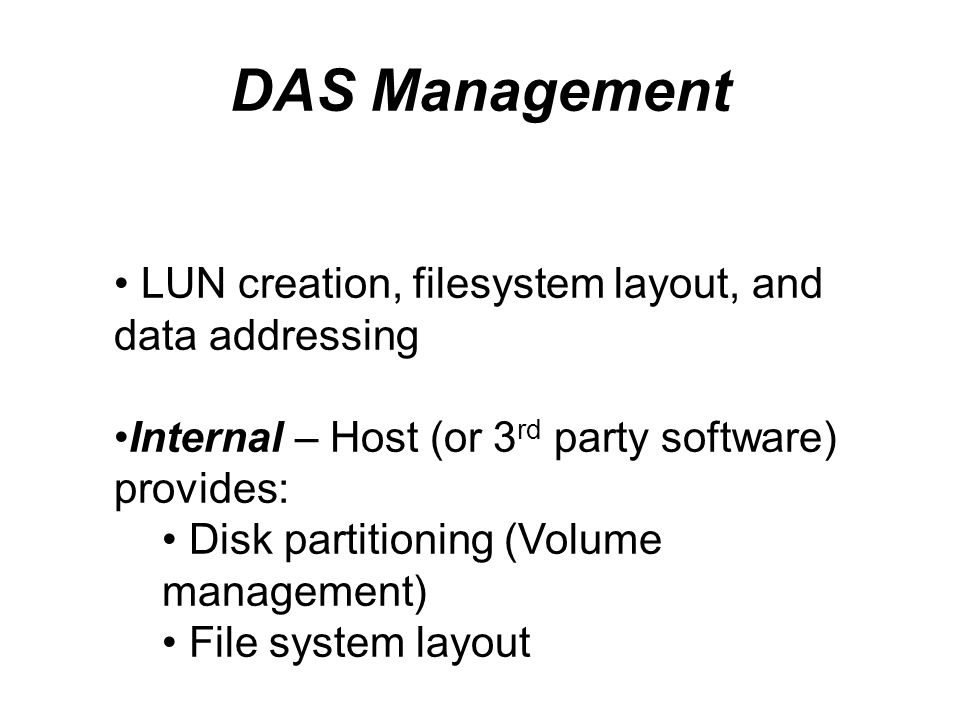 DAS Management LUN creation, filesystem layout, and data addressing