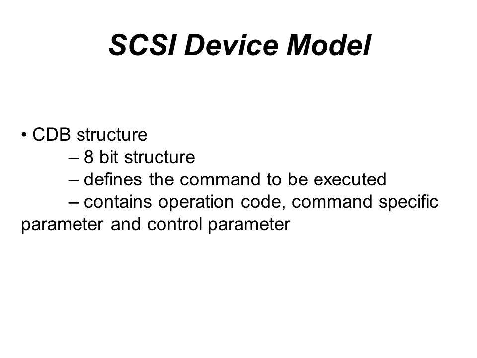 SCSI Device Model CDB structure – 8 bit structure