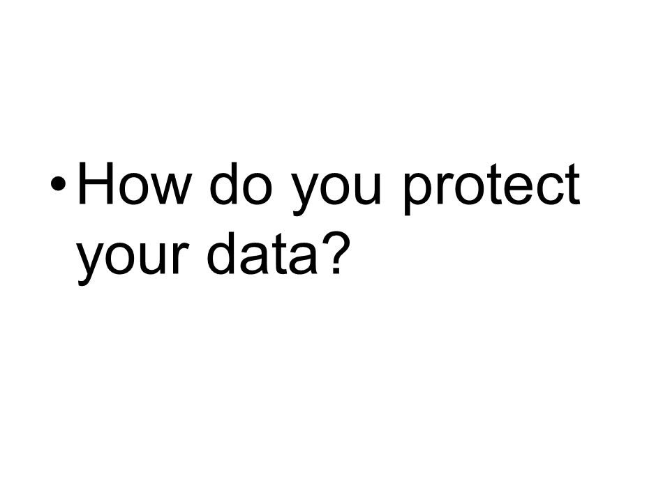How do you protect your data
