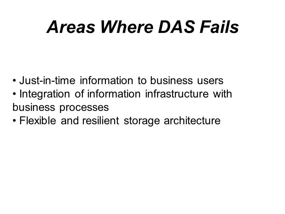 Areas Where DAS Fails Just-in-time information to business users