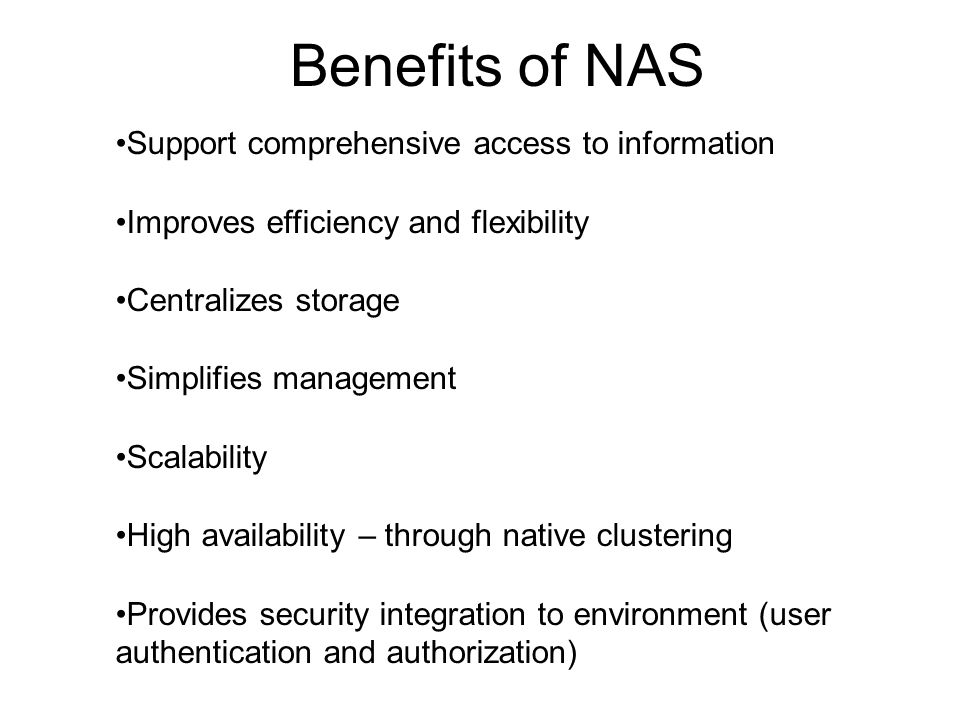 Benefits of NAS Support comprehensive access to information